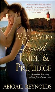 Man Who Loved Pride and Prejudice: A modern love story with a Jane Austen twist
