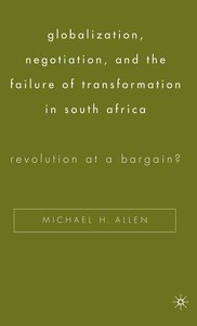 globalization, negotiation, and the failure of transformation in south africa