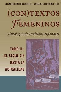 (Con)textos femeninos: Antología de Escritos Españolas - Vol II: El Siglo XIX Hasta La Actualidad