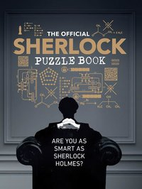 Official Sherlock Puzzle Book: Are you as smart as Sherlock Holmes?