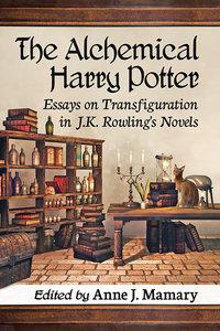 Alchemical Harry Potter: Essays on Transfiguration in J.K. Rowling's Novels