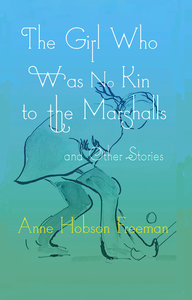 Girl Who Was No Kin to the Marshalls and Other Stories