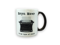 "Ceramic Mug - '""Bryn Mawr is my type of place"""